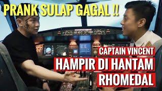 PRANK SULAP GAGAL!! RHOMEDAL MARAH BESAR!! CAPT VINCENT HAMPIR DI HANTAM