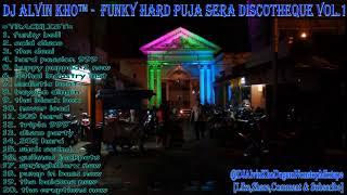 ⚠️dj Alvin Kho™ Funky Hard Puja Sera Discotheque Vol 1
