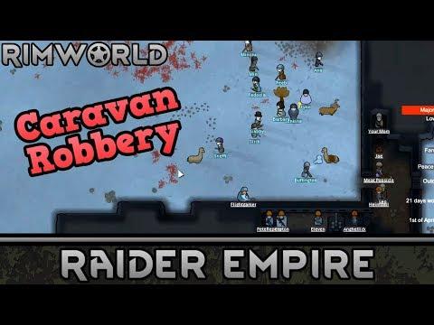 [8] Robbing A Caravan   RimWorld 1.0 Raider Empire