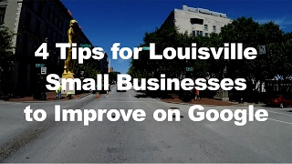 Top 4 Tips for Louisville Small Businesses to Rank Higher on Google