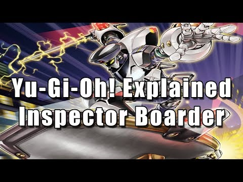 Yu-Gi-Oh! Explained: Inspector Boarder