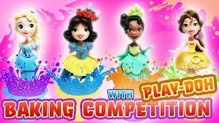 Disney Princesses Have a Baking Competition with Play-Doh! Starring Belle, Elsa and Tiana!