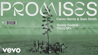 Calvin Harris, Sam Smith - Promises (Sonny Fodera Disco Mix) (Audio)