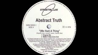 Abstract Truth ft Monique Bingham - (We Had) A Thing (Matty's Deep Zone Dub) Streetwave Records 1998
