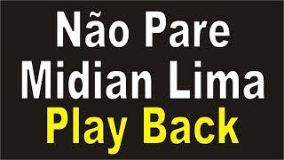 Playback Midian Lima Não Pare Playback Com Letra