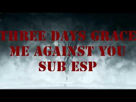 Three Days Grace - Me Against You Sub Esp