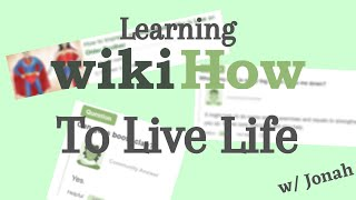 Learning wikiHow to Live Life