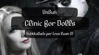 UnSun- Clinic for Dolls (Lyrics - Sub. Español)