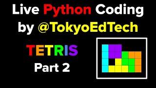 Live Python Coding - TETRIS Part 2