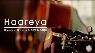 Haareya - Unplugged Cover | Uday Dasigi | Meri Pyari Bindu | Arijit Singh
