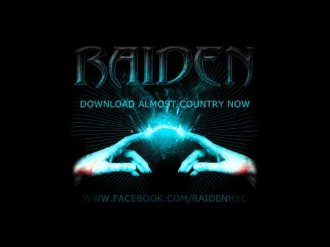 NEW SONG! RAIDEN - ALMOST COUNTRY