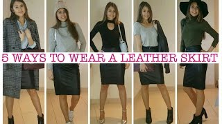 5 Ways To Wear A Leather Skirt