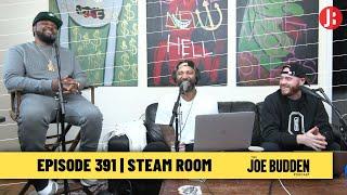 The Joe Budden Podcast - Steam Room