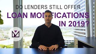 Do Lenders Still Offer Loan Modifications In 2019?