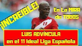 ¡EL MEJOR! 🔴 LUIS ADVÍNCULA En El 11 Ideal Liga Española ⚽ ¡ESTO RECIÉN EMPIEZA!