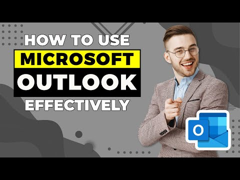 How to Use Microsoft Outlook Effectively - YouTube