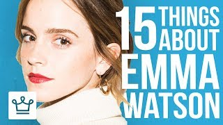 15 Things You Didn't Know About Emma Watson