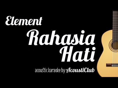 Element - Rahasia Hati (Acoustic Guitar Karaoke)