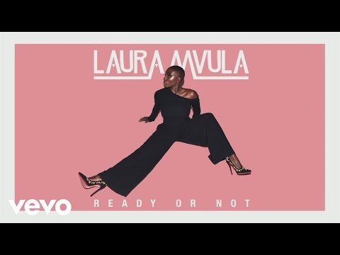 Ready or Not (Song) by Laura Mvula