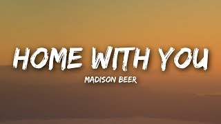 Madison Beer - Home With You (Lyrics / Lyrics Video)