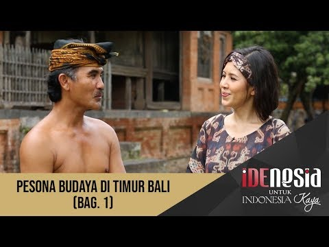 Idenesia: Pesona Budaya di Timur Bali Segmen 1
