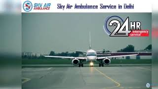Utilize Sky Air Ambulance from Patna with Talented Medical Staff