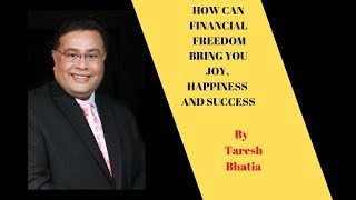 How can Financial Freedom bring you Joy Happiness and Success