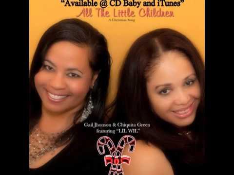 Chiquita E. Green & Gail Jhonson-All The Little Children-feat. LIL WIL