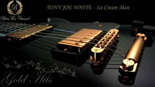 TONY JOE WHITE - Ice Cream Man - (BluesMen Channel)