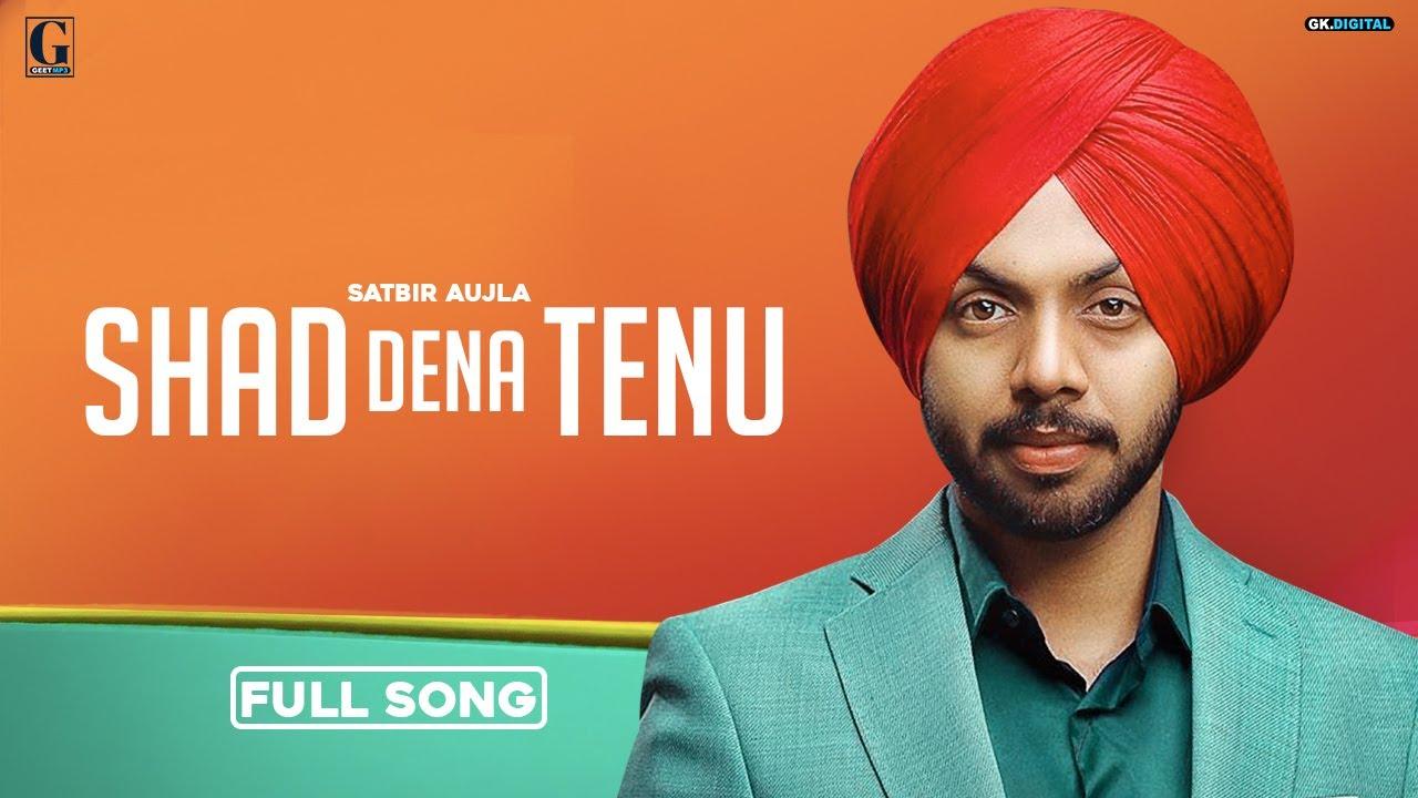 Shad Dena Tenu Lyrics | Satbir Aujla Lyrics