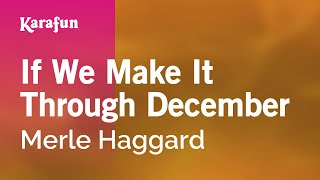 Karaoke If We Make It Through December - Merle Haggard *