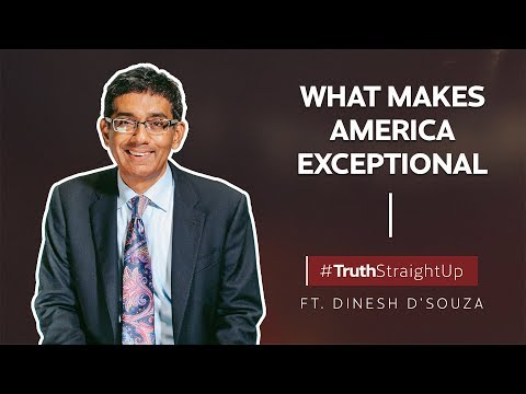 What makes America exceptional ft. Dinesh D'Souza | #TruthStraightUp