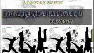 NALPULAGA [TULU DANCE MIX]DJ YATHI.