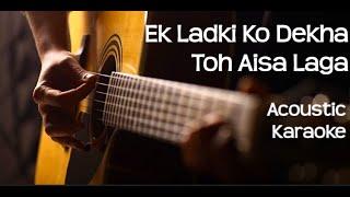 Ek Ladki Ko Dekha Toh Aisa Laga | ACOUSTIC KARAOKE - 2019 | Darshan Raval | Anil | Sonam | Rajkummar