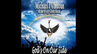 Michael J Calhoun & The H.G.B.- God's On Our Side @KermitThe SuperStarMaker @Digital Radio Tracker