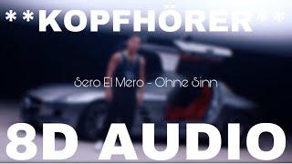 Sero El Mero   Ohne Sinn (8D AUDIO)