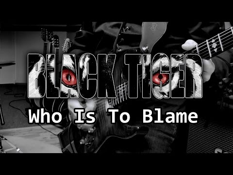Black Tiger - Black Tiger - Who Is To Blame (Official Music Video)