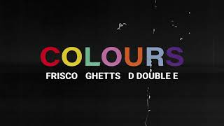 Frisco - Colours Feat. Ghetts & D Double E