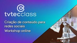Criação de conteúdo para redes sociais – Workshop online