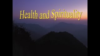 Health and Spirituality - The mind body connection