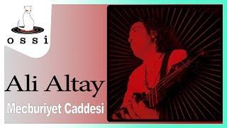 Ali Altay / Mecburiyet Caddesi