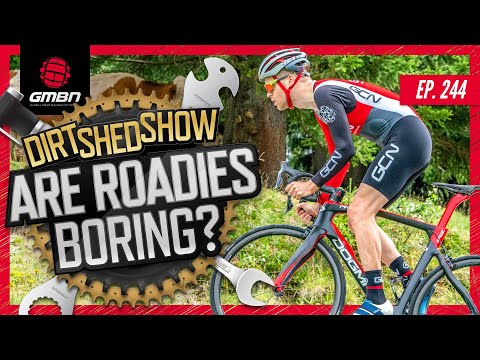 GCN Say Mountain Biking Is Boring? GMBN Reacts | Dirt Shed Show Ep. 244