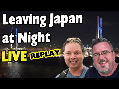 Japan Night Time Sail Away and Live Cruise Chat with Tony and Don - LIVE FEED REPLAY