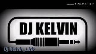 DJ. Kelvin (Lirik)