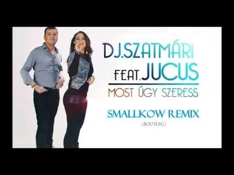 DJ Szatmári feat. Jucus - Most úgy szeress (Smallkow Remix)(Bootleg) letöltés