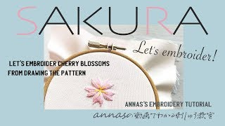 """""""Let's Embroider Cherry Blossoms"""" From Drawing The Pattern, Annas's Embroidery Tutorial"""