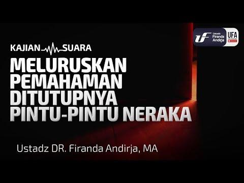 Ditutupnya Pintu-Pintu Neraka – Ustadz Dr. Firanda Andirja, M.A.