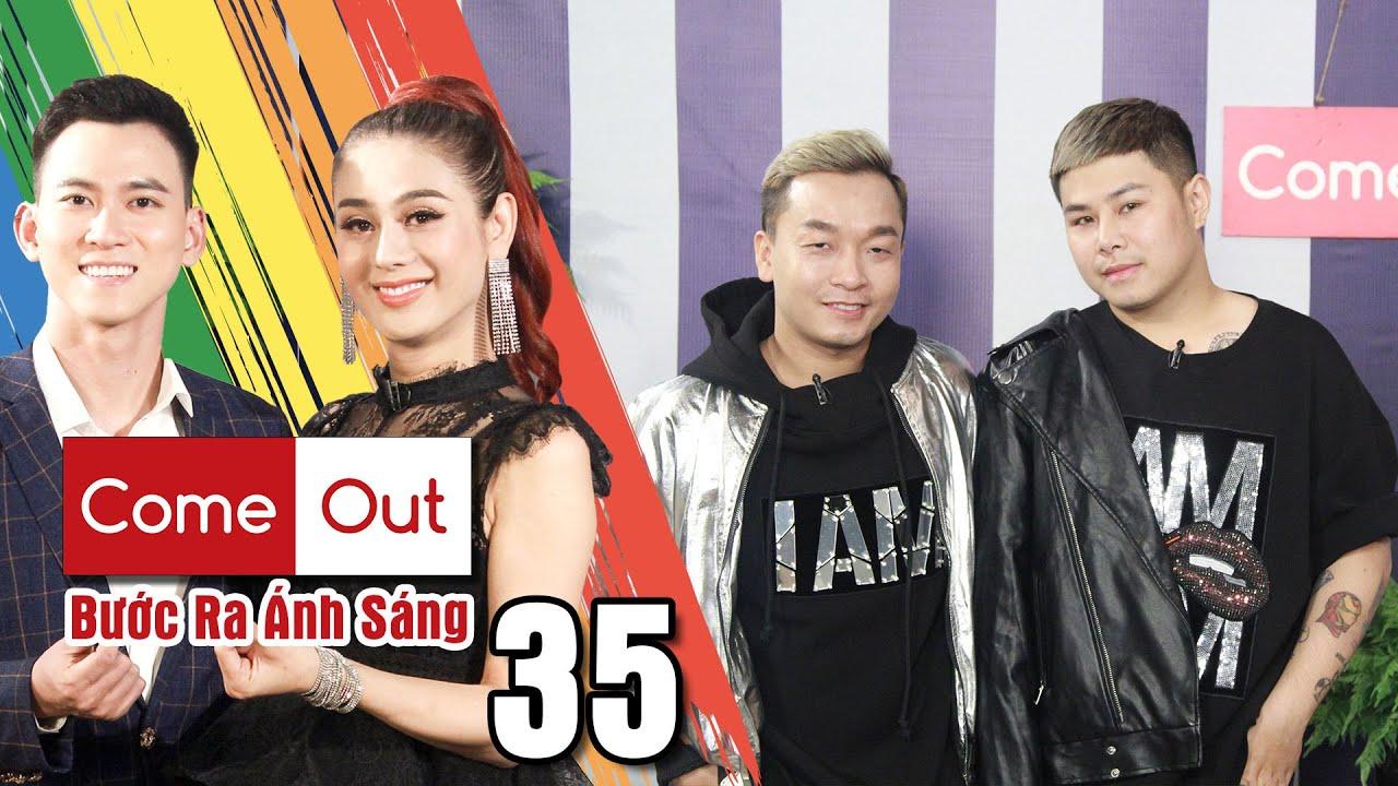 COME OUT–BƯỚC RA ÁNH SÁNG #35| Lâm Khánh Chi chịu thua cặp đôi BẠO DẠN TRAO THÂN nhanh như chớp