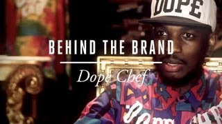 Dope Chef | Behind The Brand [S1.EP3]: SBTV Fashion