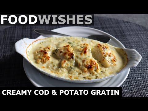 Creamy Cod & Potato Gratin – Food Wishes